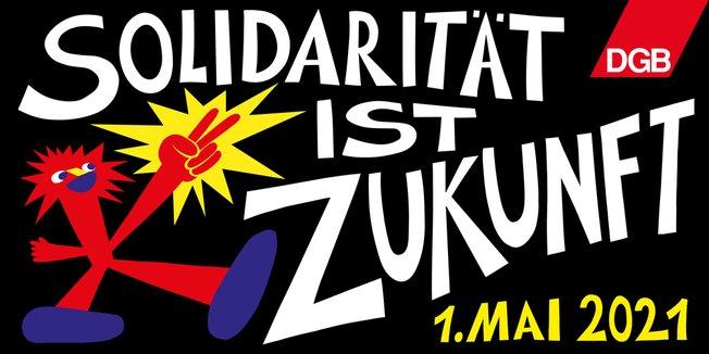 Mai-Aufruf 2021: Solidarität ist Zukunft | DGB