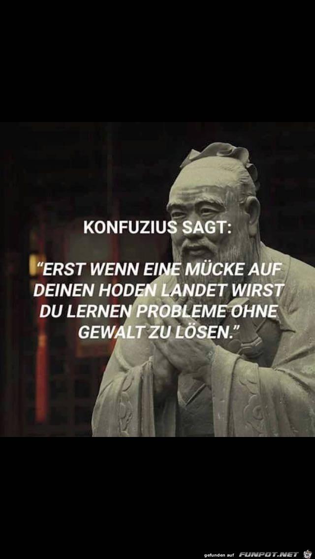 Konfuzius sagt...